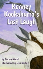 Kenney Kookaburra's Lost Laugh by Corina Morell