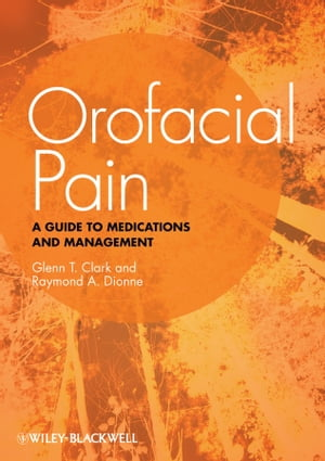 Orofacial Pain A Guide to Medications and Management