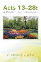 Acts 1328:: A Pentecostal Commentary