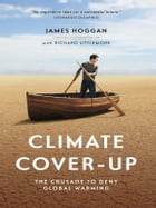 Climate Cover-Up by James Hoggan