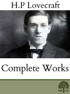 The Complete H.P Lovecraft by H. P Lovecraft