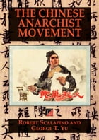 THE CHINESE ANARCHIST MOVEMENT by Robert Scalapino