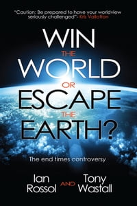 Win The World Or Escape the Earth: The end times controversy