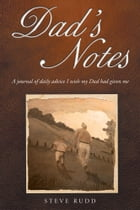 Dad's Notes by Steve Rudd