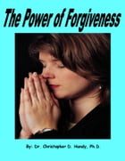 The Power of Forgiveness by Christopher Handy