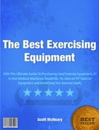 The Best Exercising Equipment by Scott McNeary