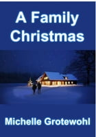 A Family Christmas by Michelle Grotewohl
