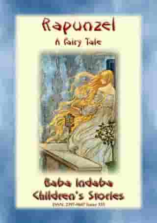 RAPUNZEL - A German Fairy Tale: Baba Indaba's Children's Stories - Issue 379