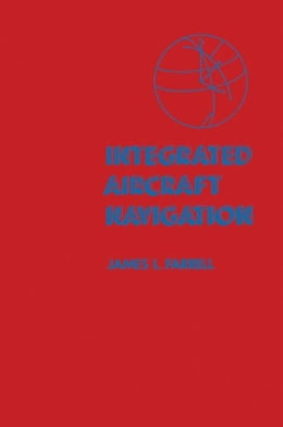 Book Integrated Aircraft Navigation by Farrell, James