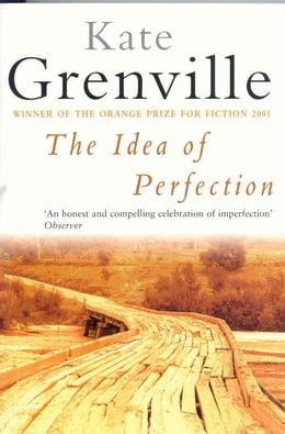 Book The Idea of Perfection by Kate Grenville