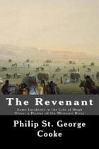 The Revenant - Some Incidents in the Life of Hugh Glass, a Hunter of the Missouri River