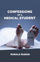 Confessions of a Medical Student by Ronald Ruskin