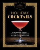 The Artisanal Kitchen: Holiday Cocktails Cover Image