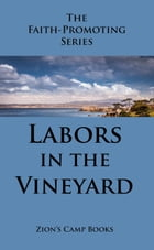 Labors in the Vineyard: The Faith-Promoting Series Book 12 by George Q. Cannon