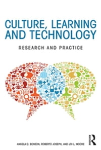 Culture, Learning, and Technology: Research and Practice