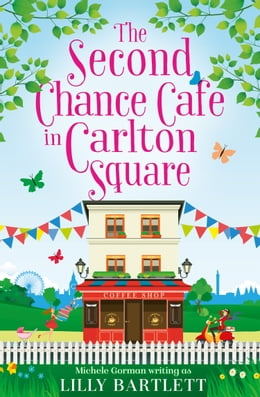 Book The Second Chance Café in Carlton Square by Lilly Bartlett