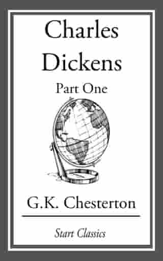 Charles Dickens: Part Two by G. K. Chesterton