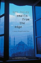 Emails from The Edge by Ken Haley