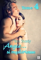 Angie... si mystérieuse - Tome 4 by Miss Shady