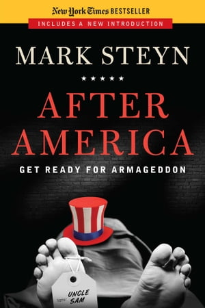 After America: Get Ready for Armageddon by Mark Steyn