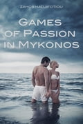 Games of Passion in Mykonos 1ec62b40-f4ab-4ed6-a6f8-cc99f259d4ba