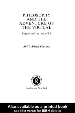 Book Philosophy and the Adventure of the Virtual by Pearson, Keith Ansell