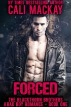 Forced: The Blackthorn Brothers, #1 by Cali MacKay