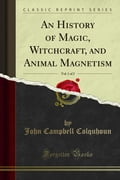 An History of Magic, Witchcraft, and Animal Magnetism, Volume 1 b9bf9309-3cd7-42c0-b4f3-91ce141d04ca