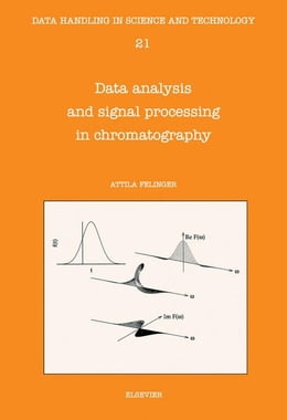 Book Data Analysis and Signal Processing in Chromatography by Felinger, A.