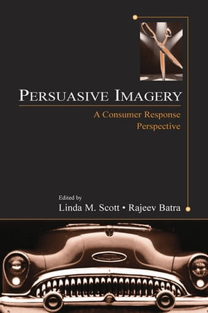 Persuasive Imagery A Consumer Response Perspective