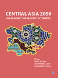 Central Asia 2050: Unleashing the Region's Potential