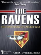 The Ravens: The True Story Of A Secret War In Laos, Vietnam by Christopher Robbins