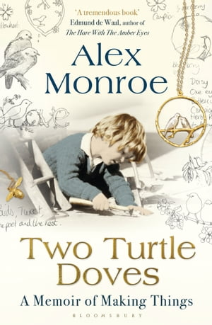 Two Turtle Doves A Memoir of Making Things