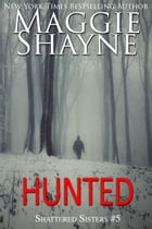 Hunted by Maggie Shayne
