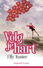 Volg je hart by Elly Koster