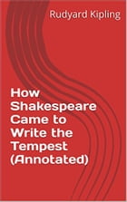 How Shakespeare Came to Write the Tempest (Annotated) by Rudyard Kipling
