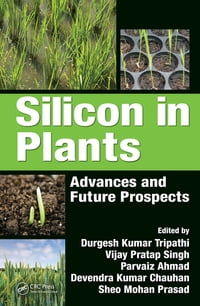 Silicon in Plants: Advances and Future Prospects