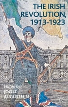 The Irish Revolution, 1913-1923