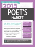2015 Poet's Market: The Most Trusted Guide for Publishing Poetry by Robert Lee Brewer