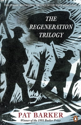 Book The Regeneration Trilogy by Pat Barker