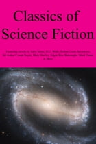 Classics of Science Fiction: 24 Novels including The Time Machine, Frankenstein, A Princess of Mars…