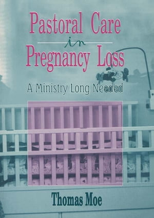 Pastoral Care in Pregnancy Loss A Ministry Long Needed