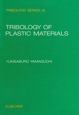 Tribology of Plastic Materials: Their Characteristics and Applications to Sliding Components