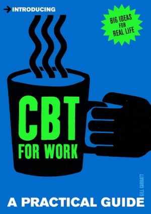 Introducing CBT for Work A Practical Guide