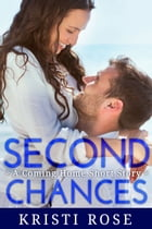 Second Chances: (Clean, Sweet Romance) by Kristi Rose