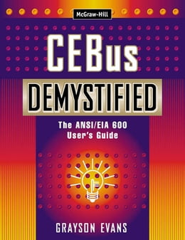 Book CEBus Demystified: The ANSI/EIA 600 User's Guide by Grayson Evans
