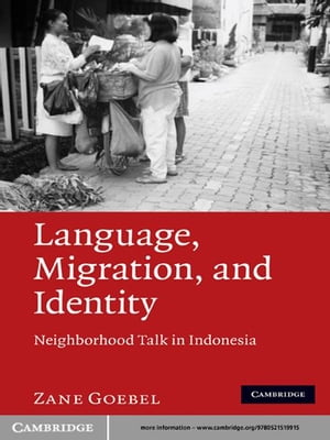 Language,  Migration,  and Identity Neighborhood Talk in Indonesia
