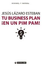 Tu business plan ¡en un pim pam! by Jesús Lázaro Esteban