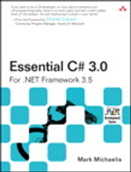 Book Essential C# 3.0: For .NET Framework 3.5 by Mark Michaelis