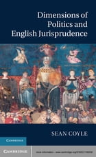 Dimensions of Politics and English Jurisprudence by Sean Coyle